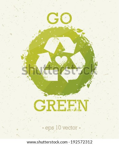 Go green eco poster. Vector recycle organic illustration - stock vector