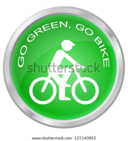 Go green go bike button isolated on white background - stock vector