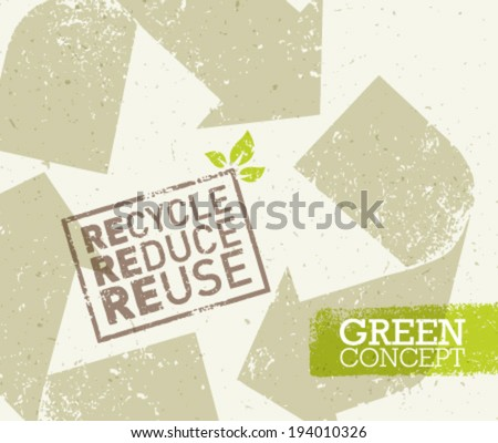 Go Green Recycle Reduce Reuse Eco Concept . Vector Creative Organic Illustration On Paper Background. - stock vector