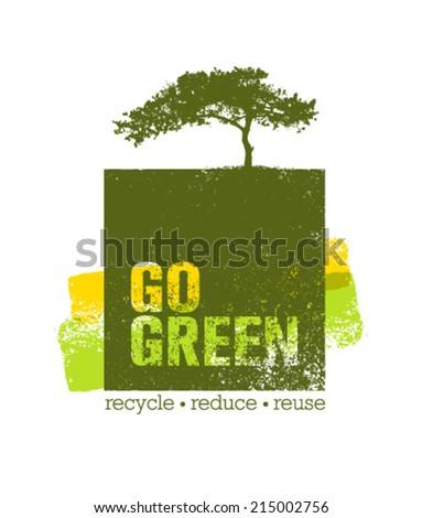 Go Green Recycle Reduce Reuse Eco Poster. Vector Creative Organic Illustration. - stock vector