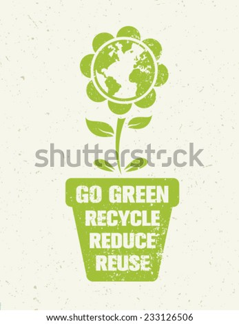 Go Green Recycle Reduce Reuse Motivation Poster Concept - stock vector