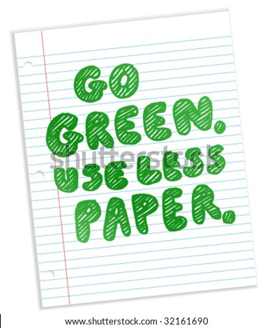 Go Green. Use Less Paper (on notebook paper) - Vector Illustration - stock vector