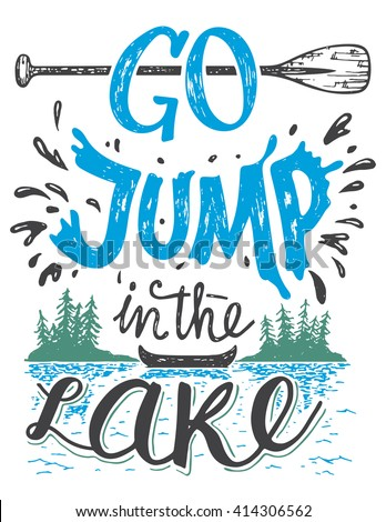 Go jump in the lake. Lake house decor sign in vintage style. Lake sign for rustic wall decor. Lakeside living cabin, cottage hand-lettering quote. Vintage typography illustration isolation on white - stock vector