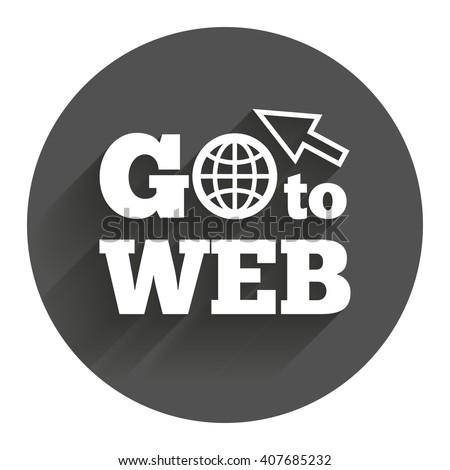 Go to Web icon. Globe with mouse cursor sign. Internet access symbol. Circle flat button with shadow. Modern UI website navigation. - stock vector