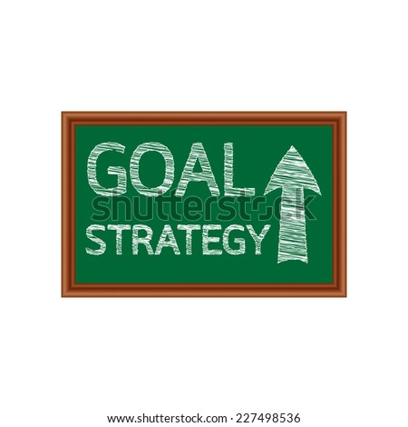 Goal and Strategy on green board : business concept vector
