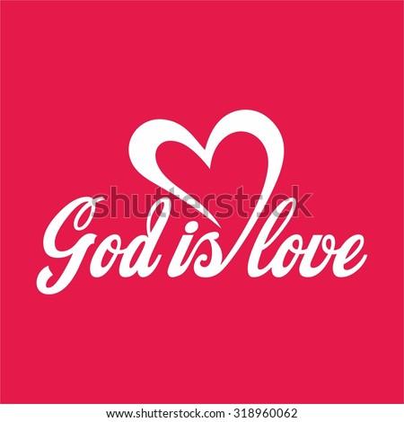 God is love, lettering, heart. - stock vector