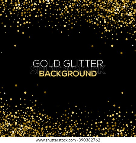 Gold confetti glitter on black background. Abstract gold dust glitter background. Golden explosion of confetti. Golden grainy abstract background.  - stock vector