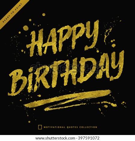 Gold hand lettering. Modern calligraphic handwritten background. Happy Birthday golden card. Happy Birthday hand lettering. Gold print - stock vector
