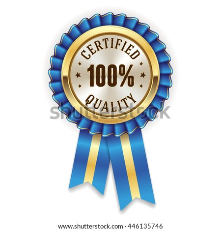 Gold 100 percent certified quality badge, rosette with blue ribbon - stock vector