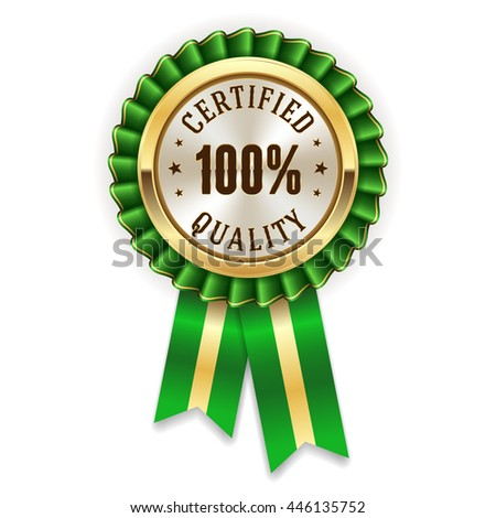 Gold 100 percent certified quality badge, rosette with green ribbon - stock vector