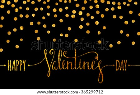 Gold textured Happy Valentines day inscription with golden confetti on black background. Design element for Valentine day card, banner, wedding invitation, postcard. Vector illustration. - stock vector