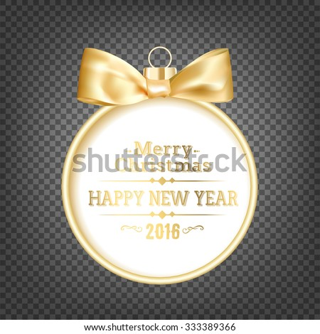 Golden hristmas ball on transparent black background with holiday text. Happy New Year 2016 card over black background. Vector illustration. - stock vector