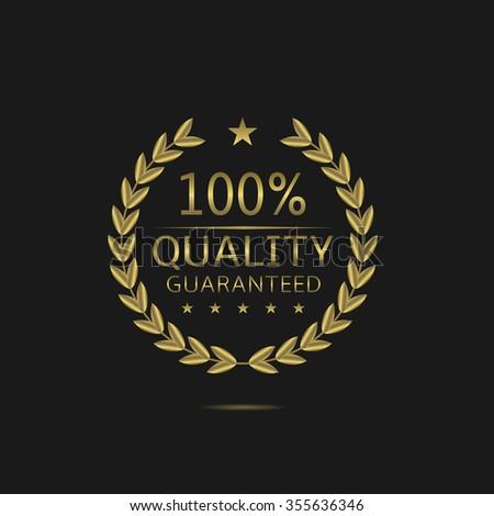 Golden 100% Quality guaranteed  laurel wreath badge Vector illustration - stock vector