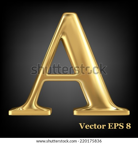 Golden shining metallic 3D symbol capital letter A - uppercase, vector EPS8 - stock vector