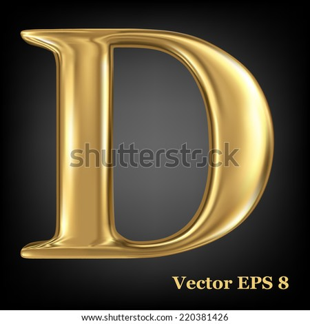 Golden shining metallic 3D symbol capital letter D - uppercase, vector EPS8 - stock vector