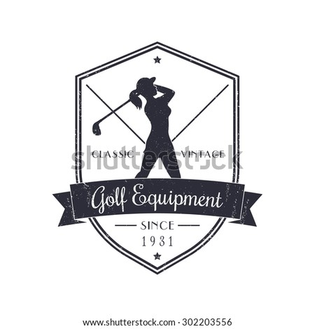 Golf Equipment vintage emblem with female golf player swinging golf club, grunge textured, vector illustration, eps10, easy to edit - stock vector