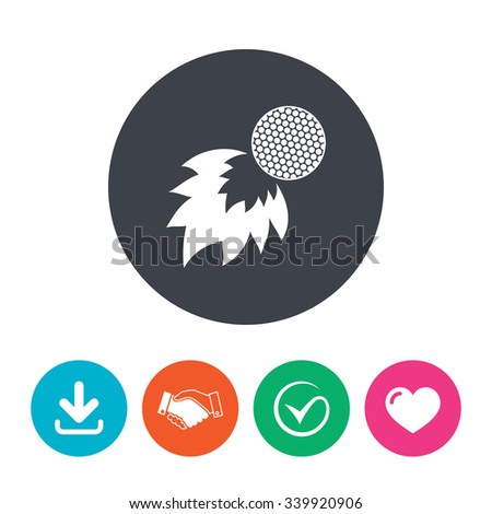 Golf fireball sign icon. Sport symbol. Download arrow, handshake, tick and heart. Flat circle buttons. - stock vector