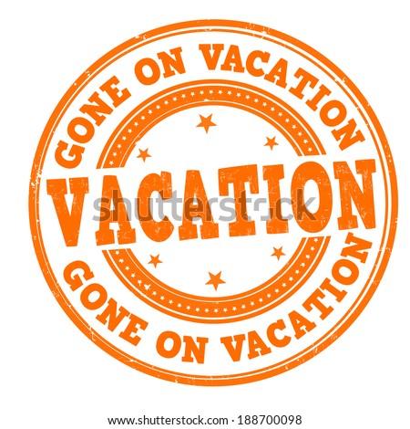 Gone On Vacation Grunge Rubber Stamp White Vector Illustration