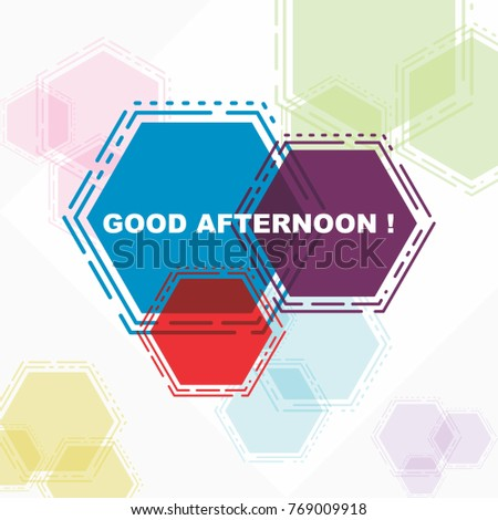 Good afternoon beautiful greeting card poster stock vector 769009918 good afternoon beautiful greeting card poster in colorful abstract hexagon m4hsunfo
