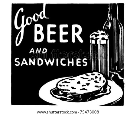 Good Beer And Sandwiches 2 - Retro Ad Art Banner - stock vector