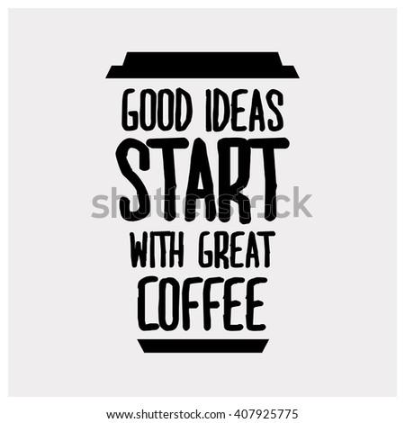 Good Ideas Start Great Coffee Motivational Stock Vector