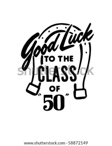Good Luck To The Class Of 50 - Retro Clip Art - stock vector