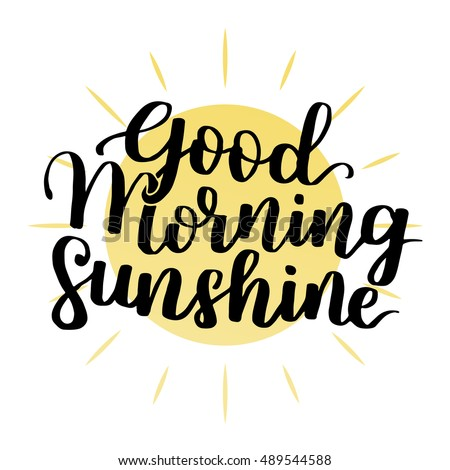 good morning my sunshine handdrawn typographic stock photo photo rh shutterstock com good morning logo download good morning look at the valedictorian
