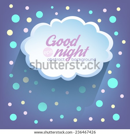 Good night. Illustration messages in the form of clouds. Vector background. Web and mobile interface template. Minimalistic backdrop.Editable. - stock vector