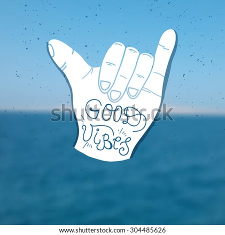 good vibes lettering shaka surf hand stock vector
