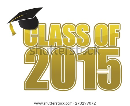 Graduation 2015. hat, tassel and gold sign illustration design - stock vector