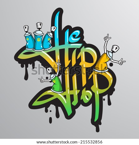 Graffiti spray can crazy characters hip hop musical culture drippy font text composition abstract grunge vector illustration - stock vector