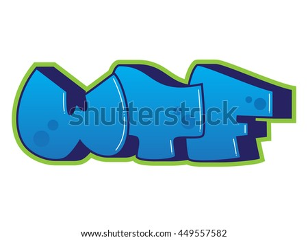 Graffiti wtf word street art spray stock vector 449557582 wtf word street art spray paint ccuart Image collections