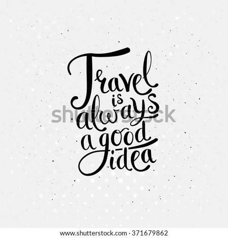 Graphic Design card for Travel is Always a Good Idea Concept on Dotted Off White Background. Vector illustration.  - stock vector