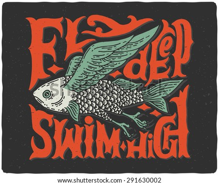 """Graphic poster with odd flying fish and vintage letters """"fly deep swim high"""" - stock vector"""