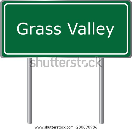 Grass Valley , California, road sign green vector illustration, road table, USA city - stock vector