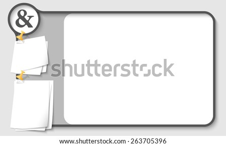 Gray abstract frame for your text with ampersand and papers for remark - stock vector