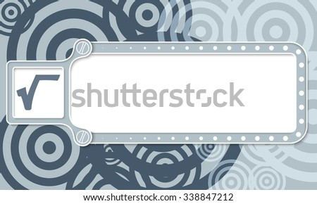 Gray box with white frame for your text and radix symbol - stock vector