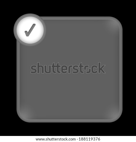 gray frame for any white text with check box - stock vector