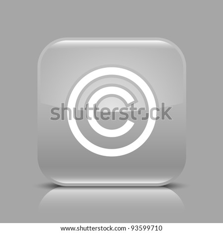 Gray glossy web button with copyright sign. Rounded square shape icon with black shadow and light reflection on gray background. This vector saved in 8 eps. See more buttons in my gallery
