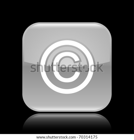 Gray glossy web 2.0 button with copyright sign. Rounded square shape with reflection on black background