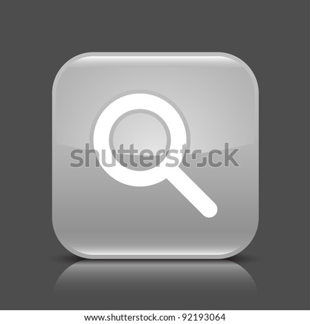 Gray glossy web button with magnifier sign. Rounded square shape icon with black shadow and colored reflection on dark gray background. This vector illustration saved in 8 eps - stock vector