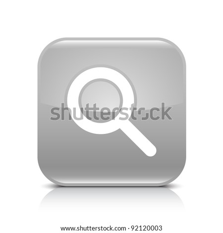 Gray glossy web button with magnifying glass sign. Rounded square shape icon with shadow and reflection on white background. This vector illustration created and saved in 8 eps - stock vector