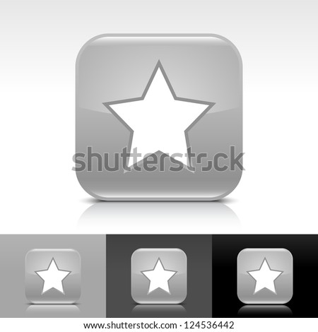 Gray glossy web button with white star sign. Rounded square shape icon with reflection, shadow on white, gray, black backgrounds. Vector illustration web design elements in 8 eps - stock vector