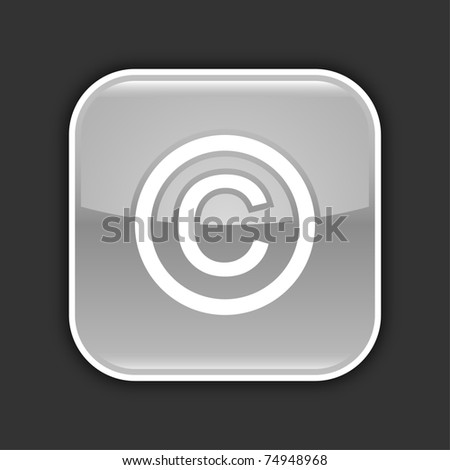 Gray glossy web 2.0 icon with copyright sign. Rounded square button with shadow on gray. 10 eps - stock vector