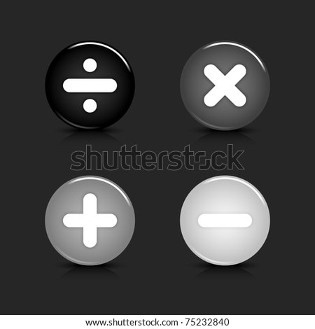 Grayscale glossy round web 2.0 button mathematical sign with reflection and shadow on gray. 10 eps