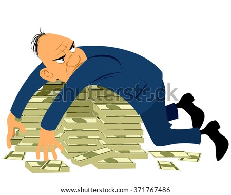 Greedy businessman with a bunch of money - stock vector