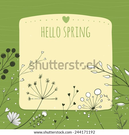 Green background with text hello spring and copy space. Vector frame decorated with hand drawn herbs, plants and branches. - stock vector