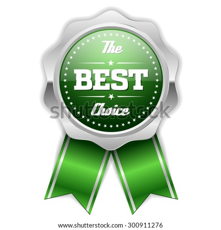 Green best choice rosette with silver border on white background - stock vector