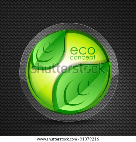 Green concept. Vector illustration of glass circle and leaves - stock vector