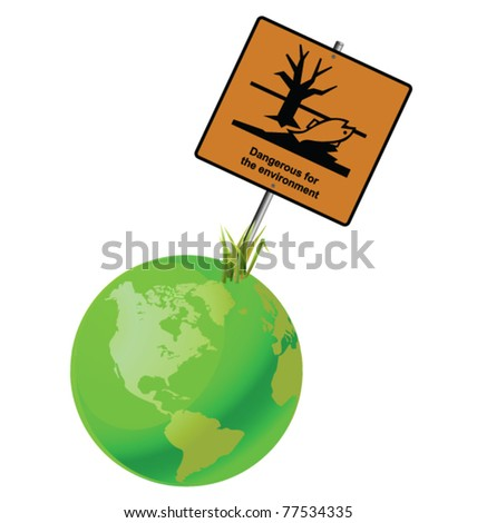 Green earth dangerous to the environment sign - stock vector